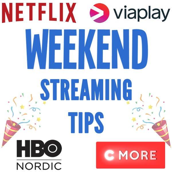 weekend streaming tips Netflix HBO Viaplay C More