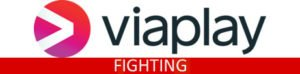Viaplay fighting tabel