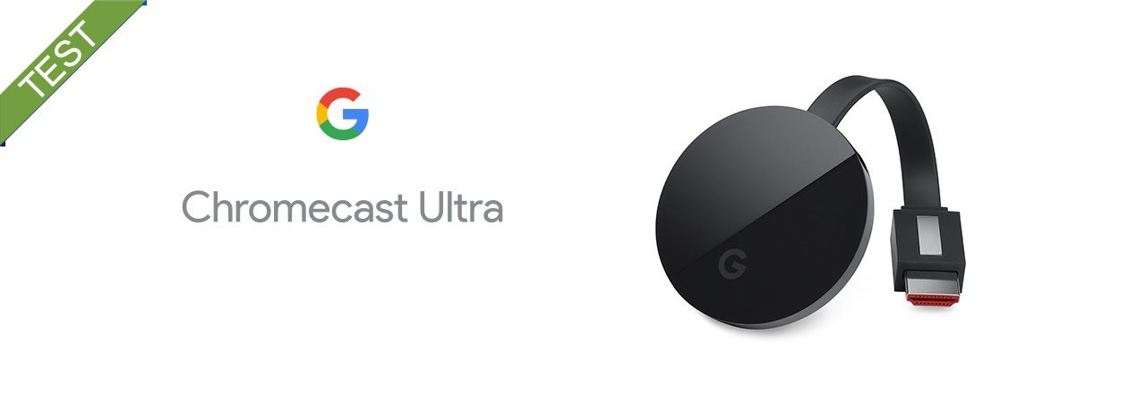 Chromecast Ultra test