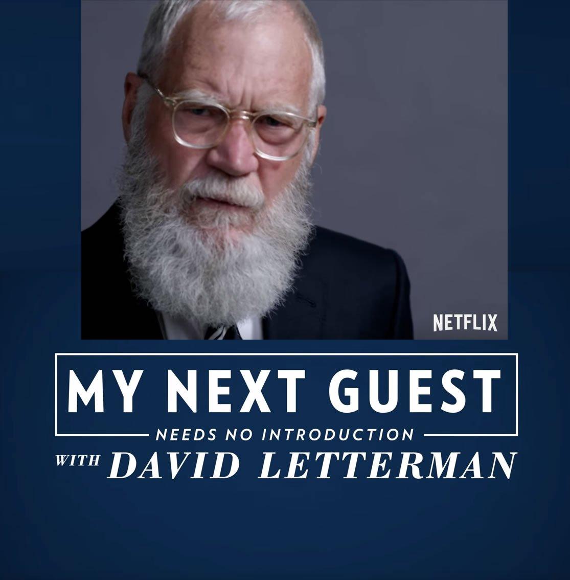 y next guest Letterman Netflix