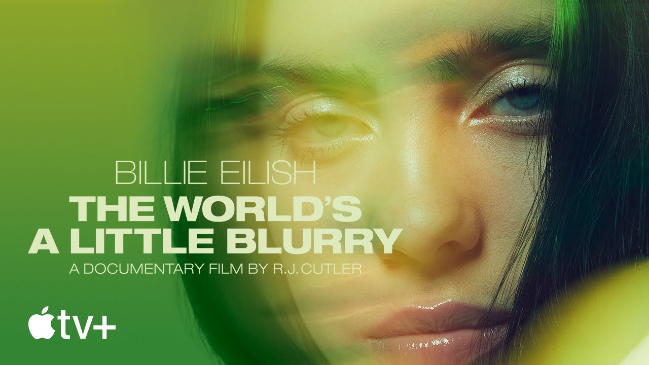 Billie Eilish- The World's A Little Blurry