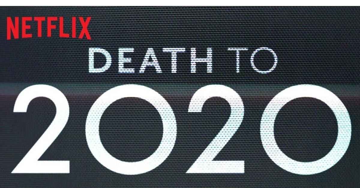 Death to 2020 Netflix