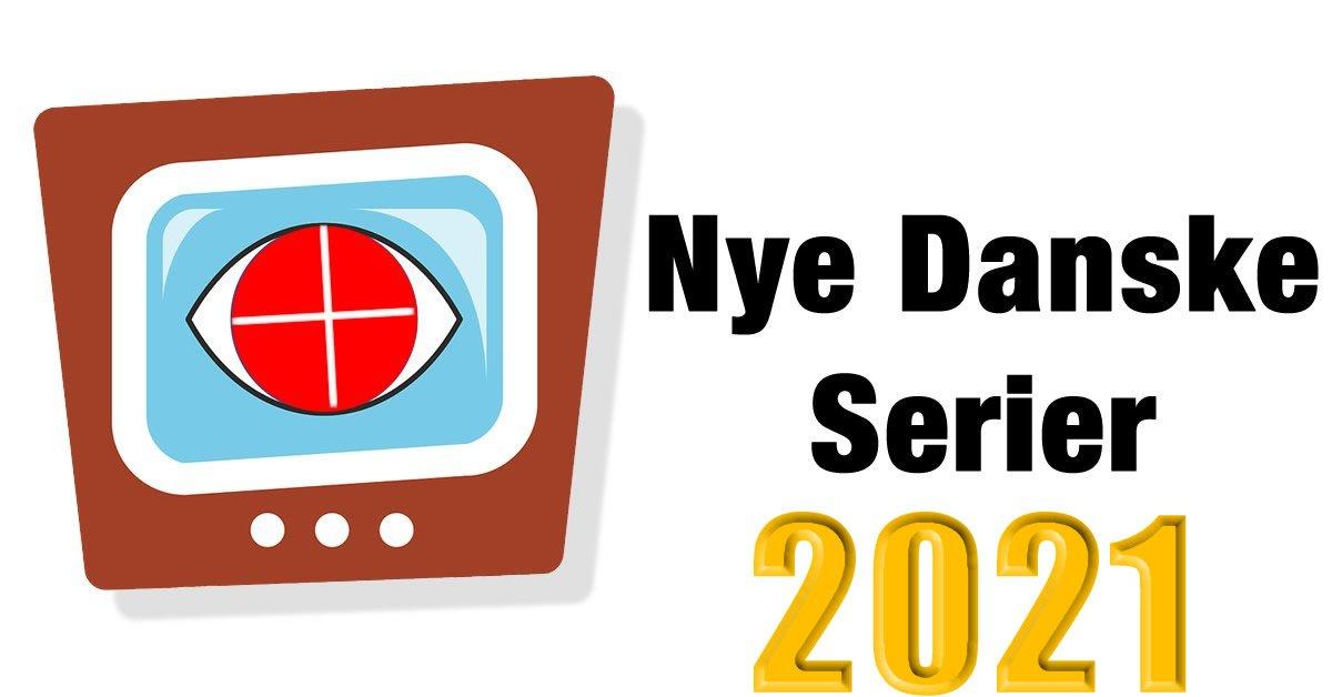 danske serier 2021
