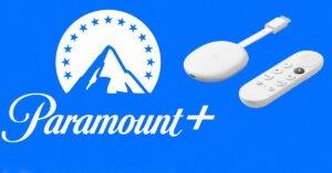 Paramount+ Test Chromecast Google TV
