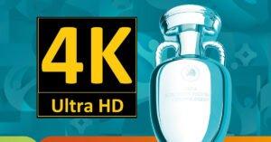 EM 2021 Ultra HD 4K