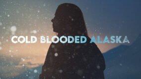 Cold Blooded Alaska dplay